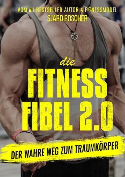 Fitness Fibel 2.0 von Sjard Roscher